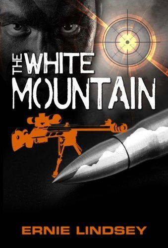 The White Mountain By Ernie Lindsey Http Www Amazon Com Dp B00bshjwbw Ref Cm Sw R Pi Dp Xx9qrb0wqwc7v Book Deals Action Adventure Thriller