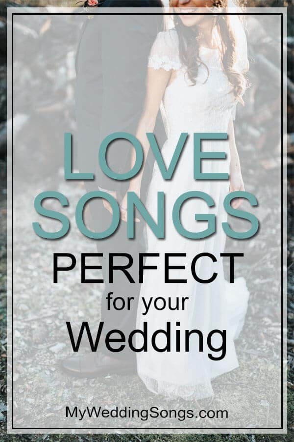 Best 2015 Love Songs And Wedding Songs For Couples My Wedding Songs In 2020 Wedding Songs Love Songs All Love Songs
