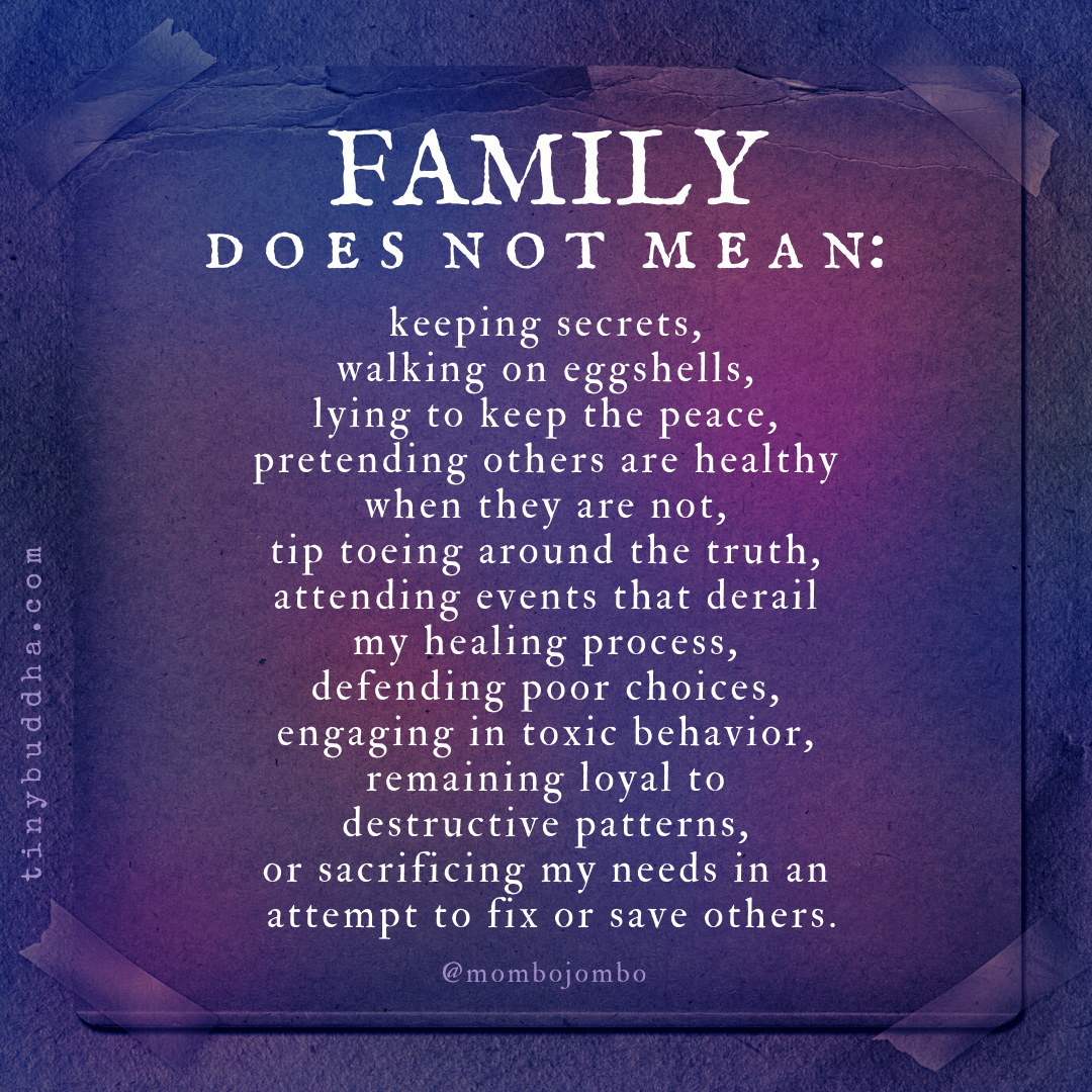 Family Does Not Mean Tiny Buddha Life Quotes Family Quotes Keep The Peace