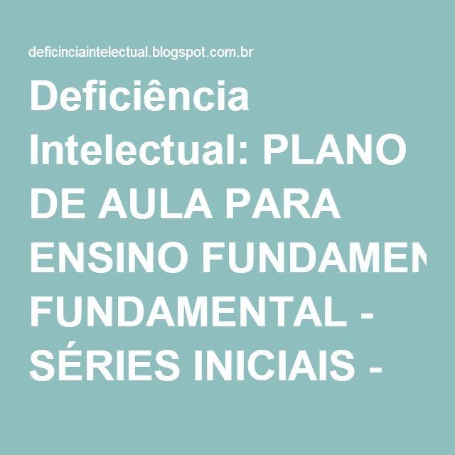 Plano De Aula Para Ensino Fundamental Series Iniciais Ciencias
