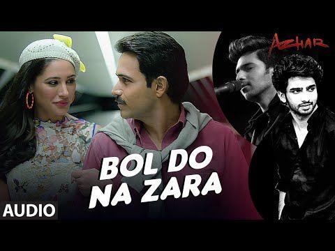 Bol Do Na Zara Full Song Azhar Emraan Hashmi Nargis Fakhri