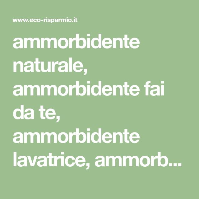 Ammorbidente Naturale Ammorbidente Fai Da Te Ammorbidente