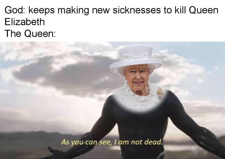 She Lives R Coronavirusmemes Queen Elizabeth Is Immortal Funny Memes Queen Elizabeth Memes Memes