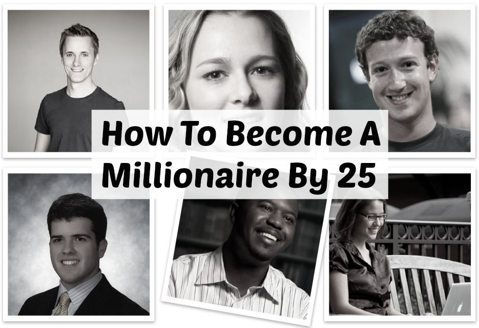 How To Become a Millionaire by 25....too late for me but maybe I can pass some info to my kids