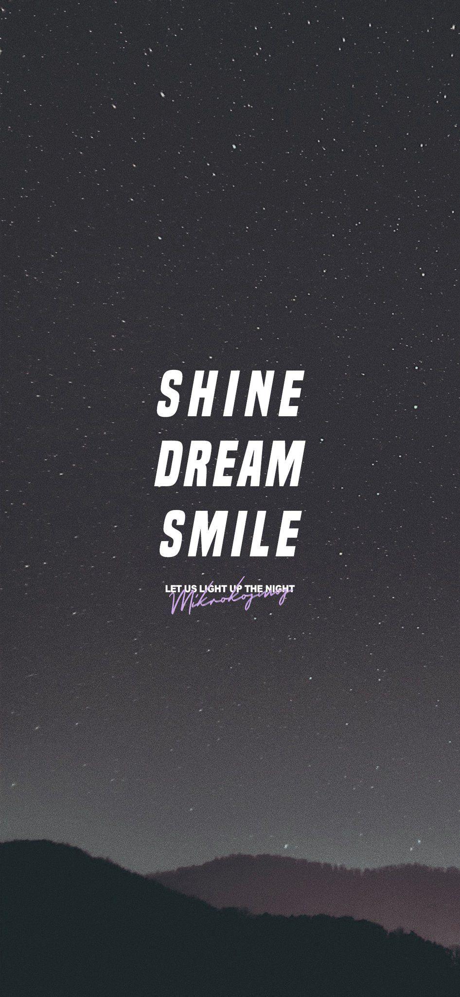 Unique Shine Dream Smile Bts Wallpaper In 2020 Bts Wallpaper Lyrics Bts Wallpaper Bts Lyrics Quotes