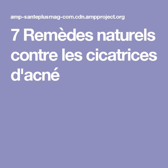 7 Remèdes naturels contre les cicatrices d'acné