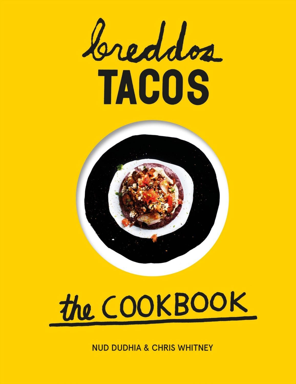 Breddos tacos the cookbook issuu pdf download my likes breddos tacos the cookbook issuu pdf download forumfinder Images