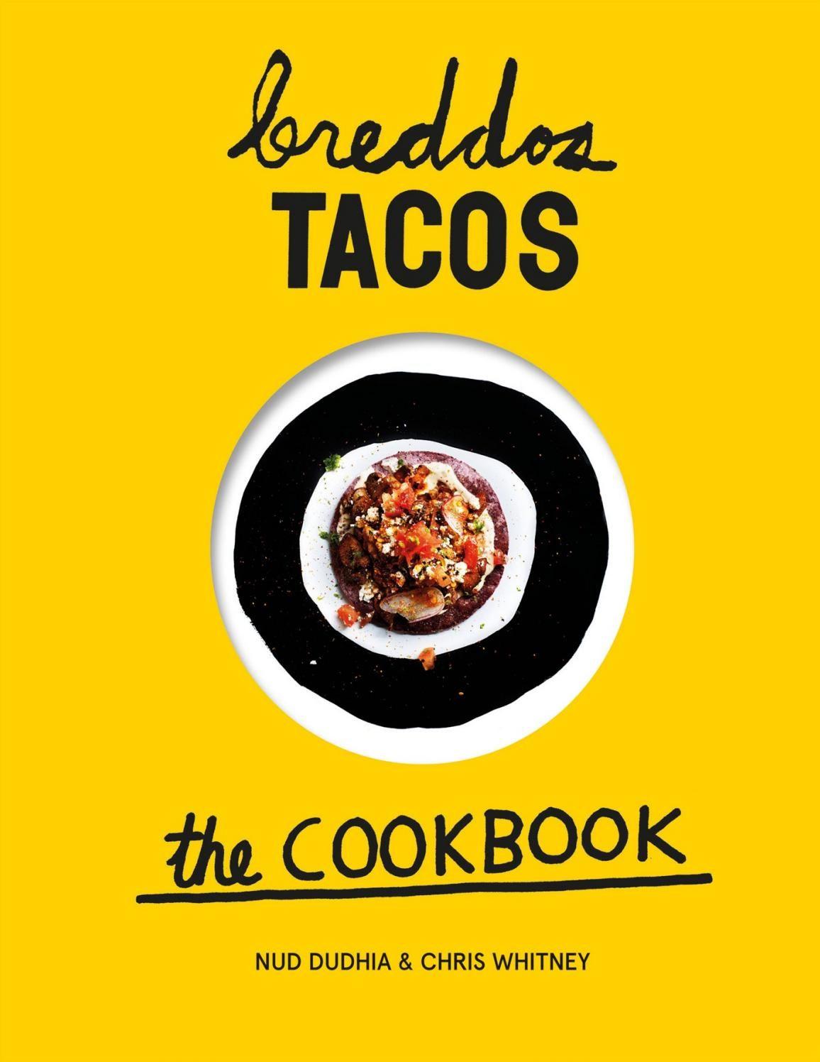 Breddos tacos the cookbook issuu pdf download 7 pinterest breddos tacos the cookbook issuu pdf download forumfinder Gallery