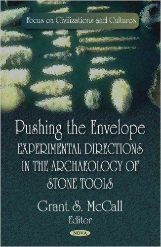 Pushing the Envelope: Experimental Directions in the Archaeology of Stone Tools