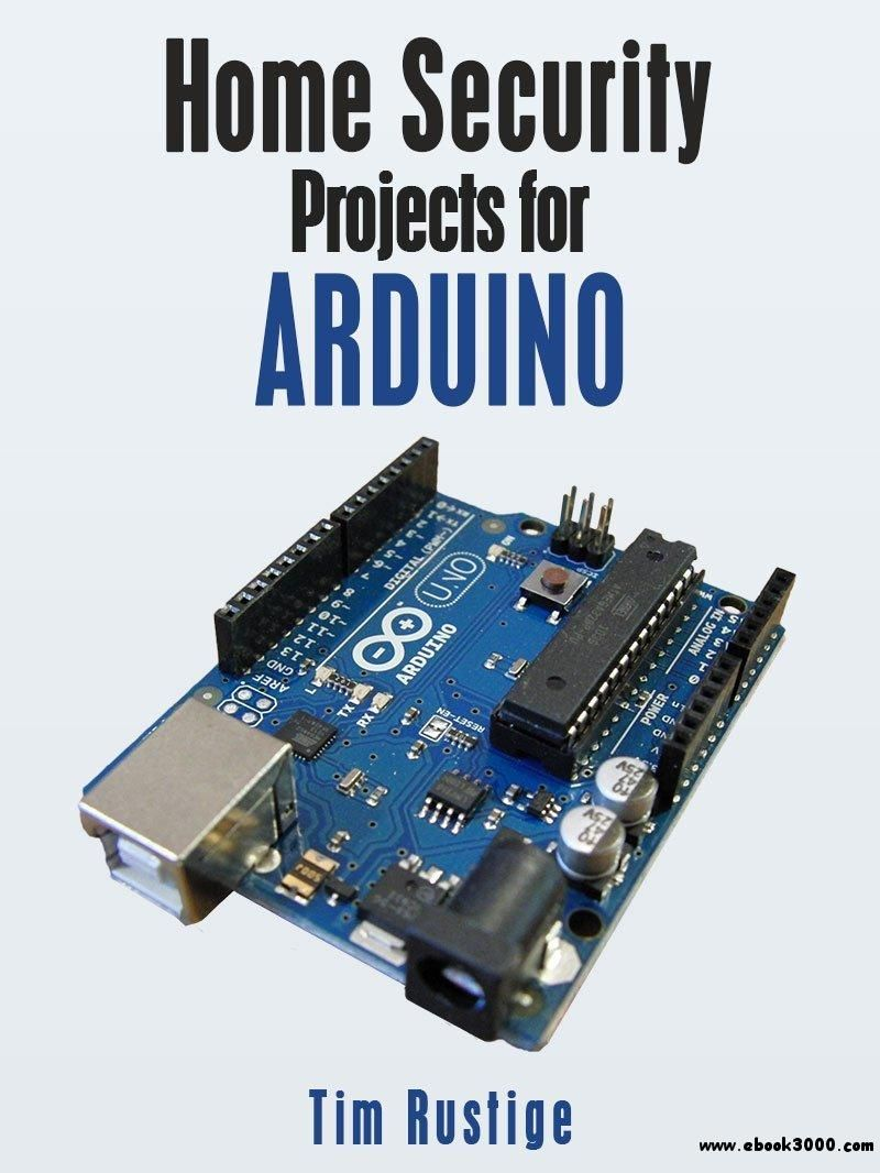 Home Security Projects for Arduino - Free eBooks Download | Arduino