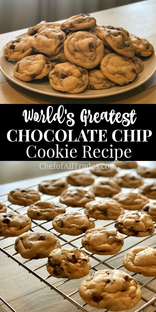 World's Greatest Chocolate Chip Cookies - Chef of All Trades