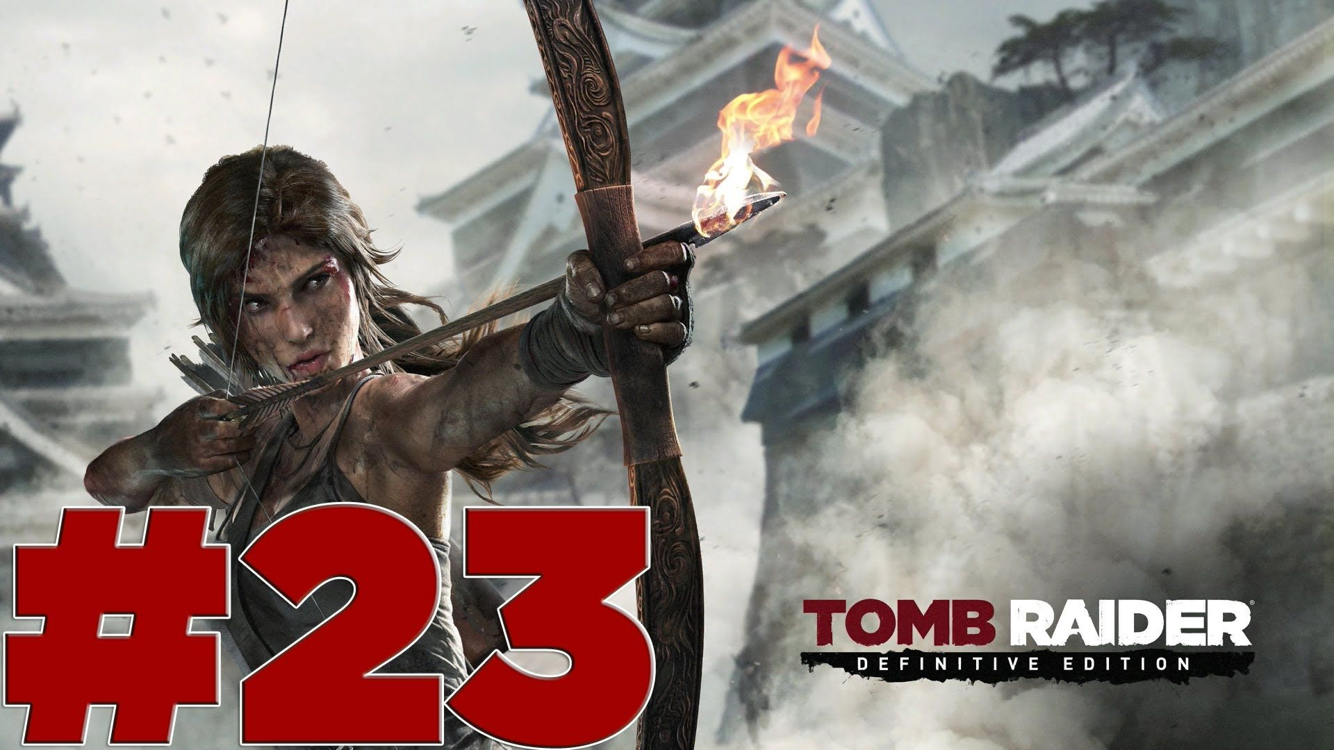 Tomb Raider Definitive Edition Ps4 Part 23 Let S Play Walkthrough Tomb Raider Tomb Raider Xbox 360 Rise Of The Tomb