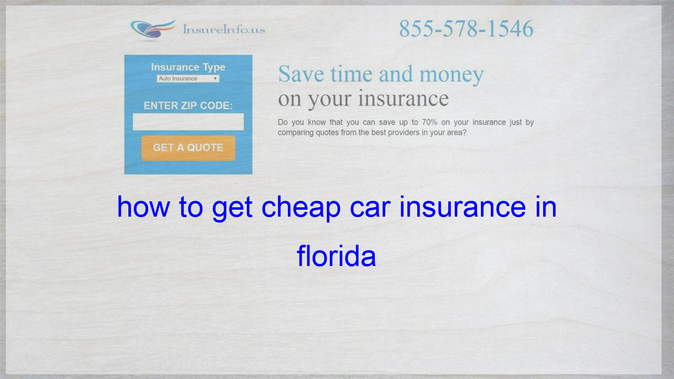How To Get Cheap Car Insurance In Florida Cheap Car Insurance