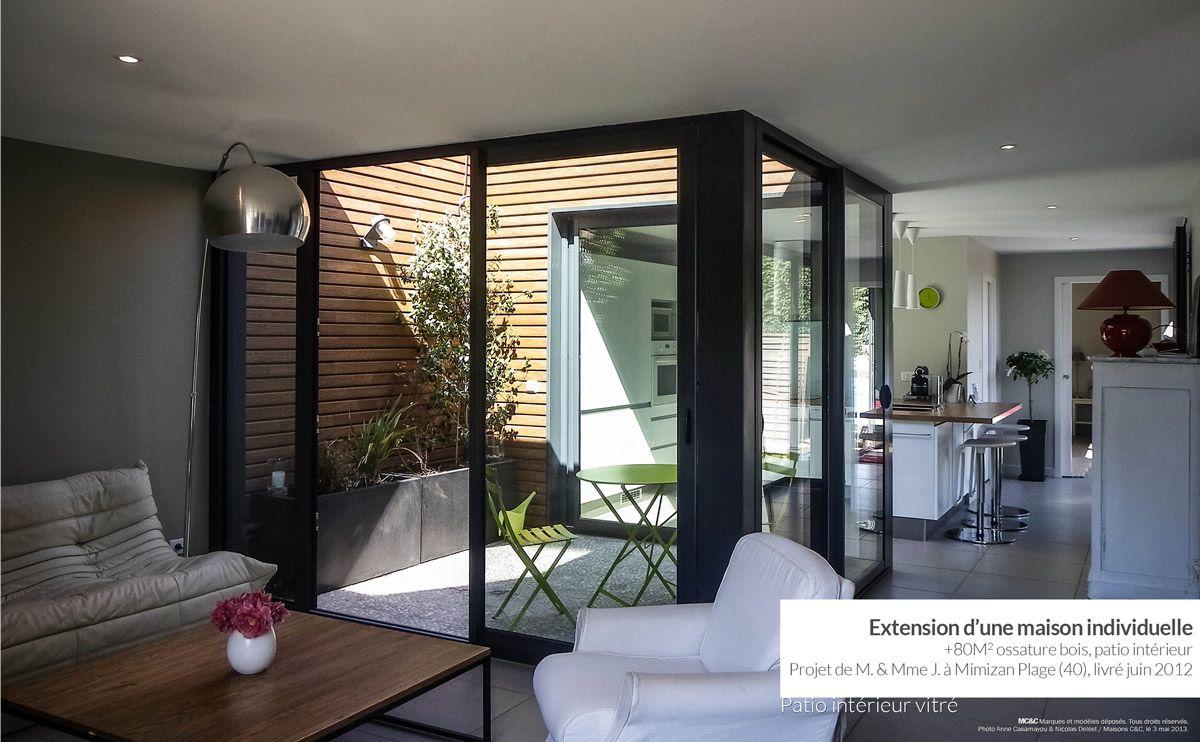 Extension ossature bois avec patio int rieur mimizan plage patio pinterest patios - Maison avec patio arbre d interieur ...