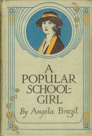 A Popular School Girl By Angela Brazil Book Covers Pinterest