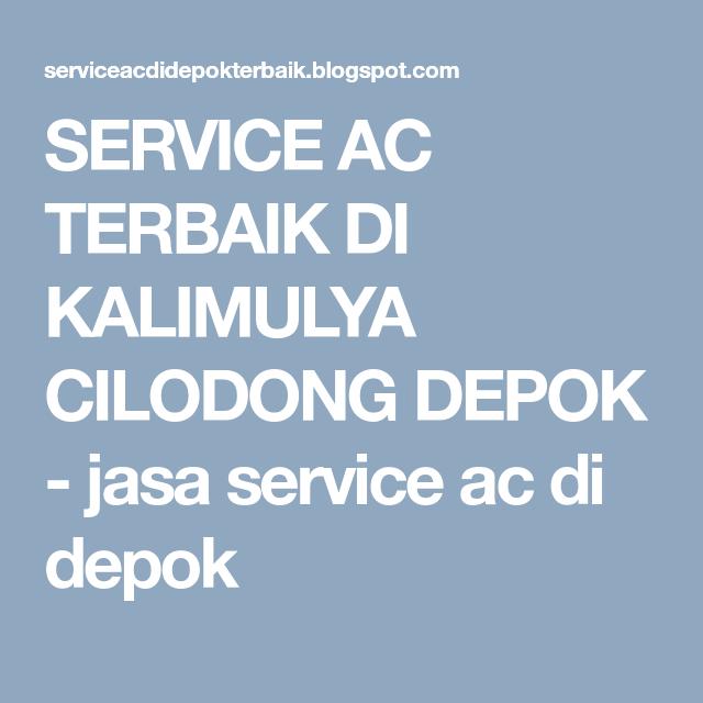 Service Ac Terbaik Di Kalimulya Cilodong Depok Dengan Gambar