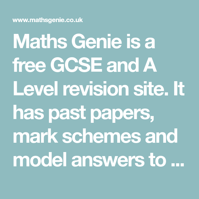 Maths Genie is a free GCSE and A Level revision site  It has