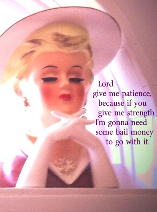 Dios Mío Dame Paciencia Porque Si Me Das Fuerza Voy A Necesitar