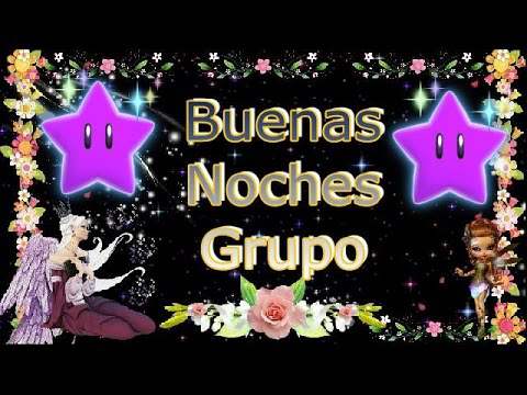 Buenas Noches Grupo Youtube Happy Saturday Pictures Saturday Pictures Morning Quotes For Friends