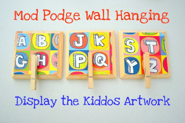 Mod Podge Wall Art: display kiddos artwork (wall art for kitchen ...