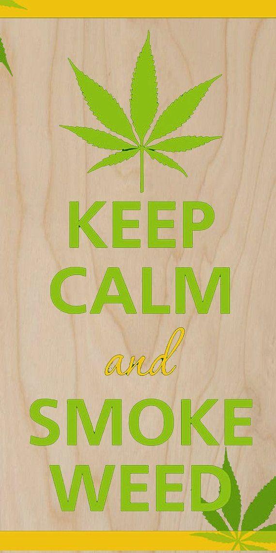 Keep Calm and Smoke Weed Marijuana Ganja POT - Plywood Wood Print ...