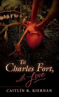 """To Charles Fort, with Love"" by Caitlin R. Kiernan."