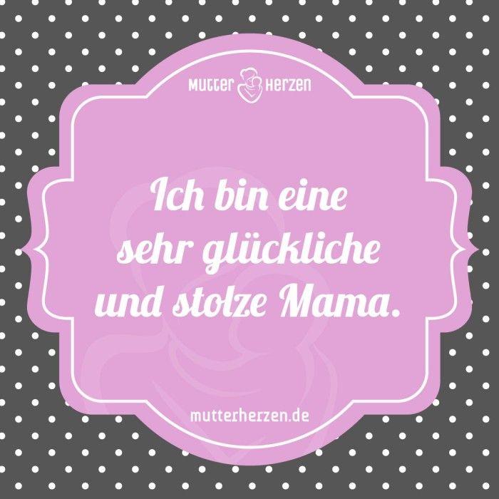 Das Glück Mama zu sein. Mehr schöne Sprüche auf: .mutterherzen