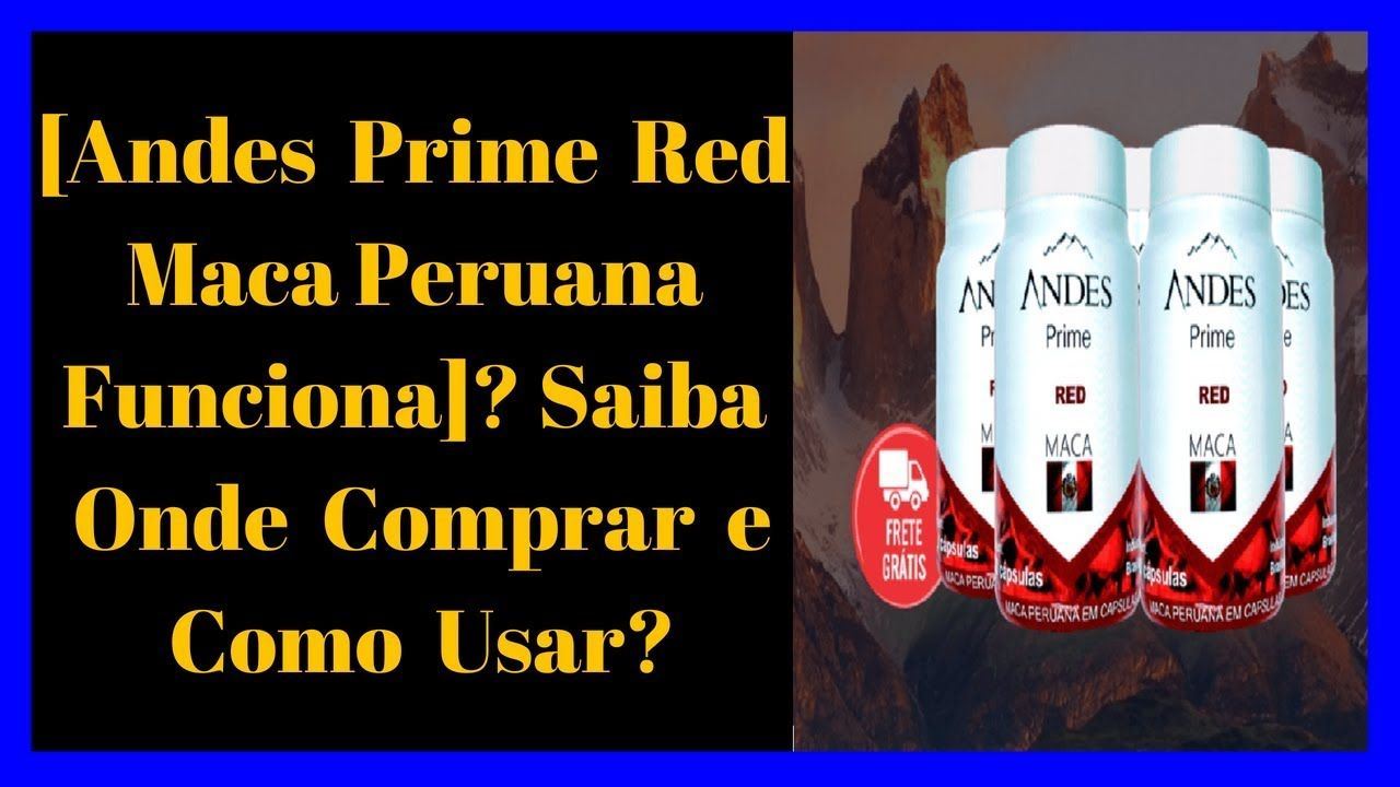 Andes Prime Red Maca Peruana Funciona Saiba Onde Comprar E Como
