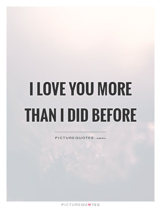 Picturequotes Com Love Me Forever Motivational Words Love You More Than