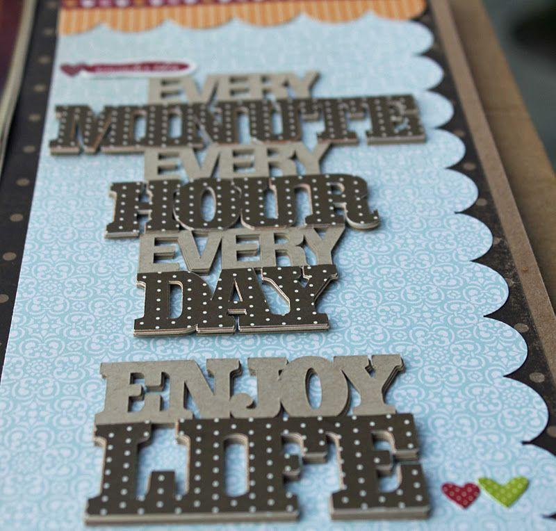 Remember enjoy life!
