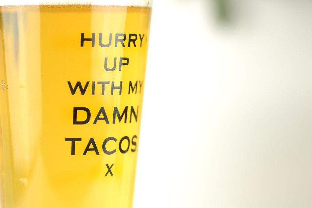 Hurry up with my damn tacos... Pint Glass
