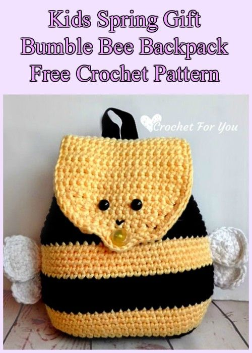 Bumble Bee Backpack Free Crochet Pattern for Kids | Pinterest ...