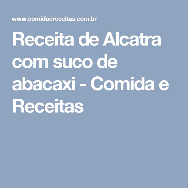 Receita de Alcatra com suco de abacaxi - Comida e Receitas