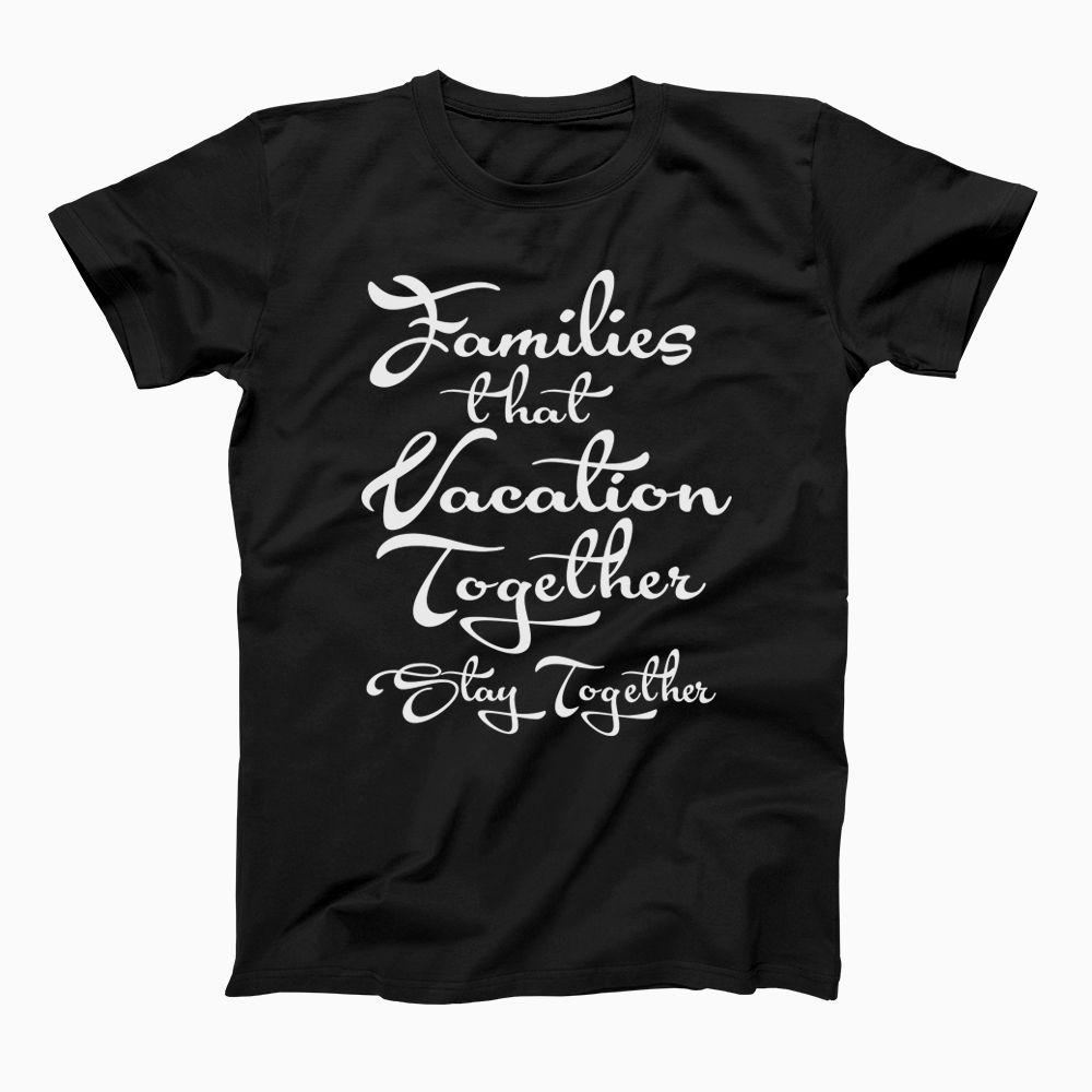 Fun Family Vacation Holiday T-Shirts | Family vacation ...
