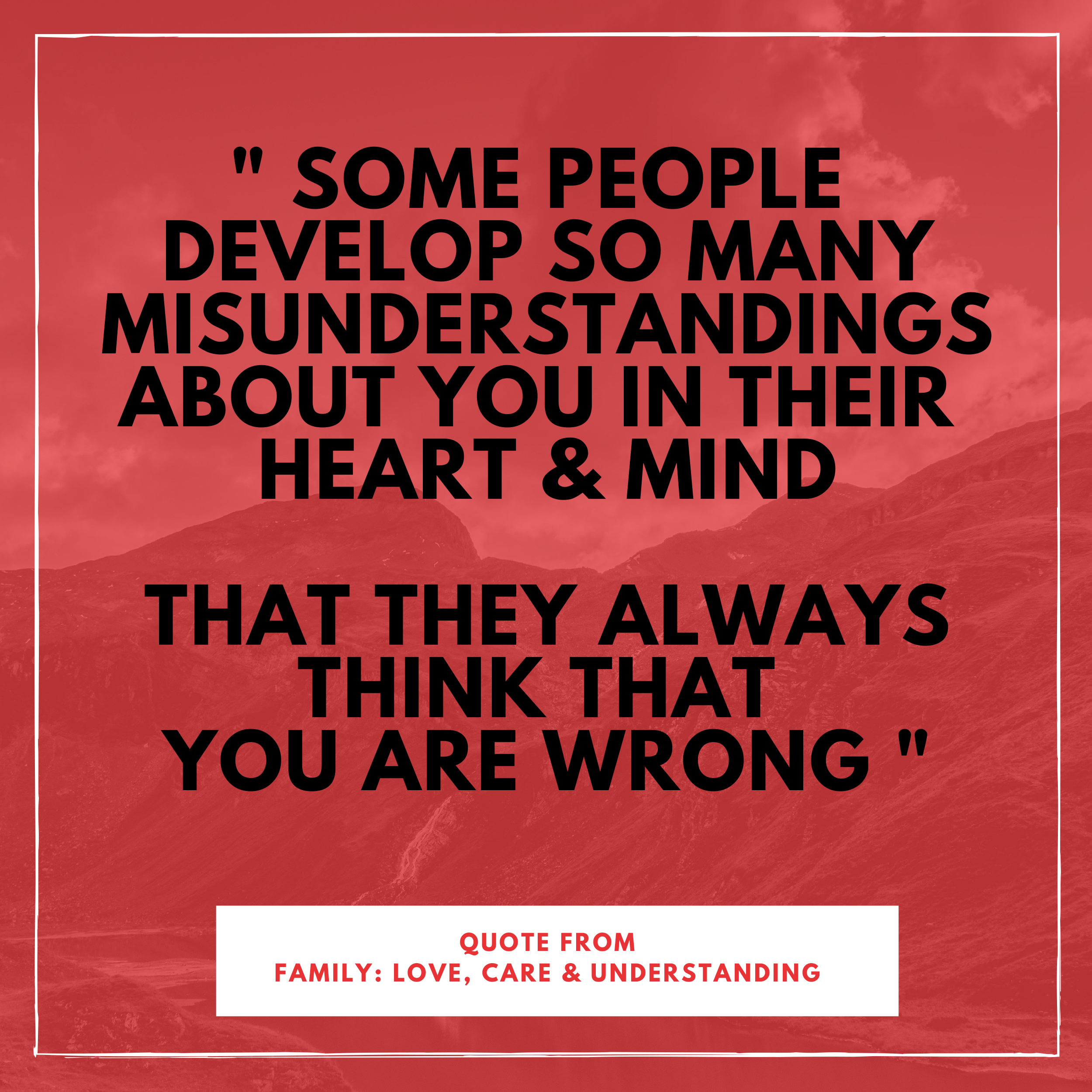 Misunderstanding Quote Family Love Care Understanding Misunderstood Quotes Family Quotes Life Quotes