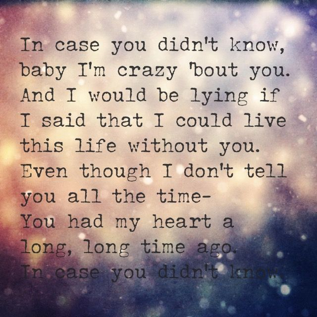 Brett Young In Case You Didnt Know Quotes Country Music Lyrics
