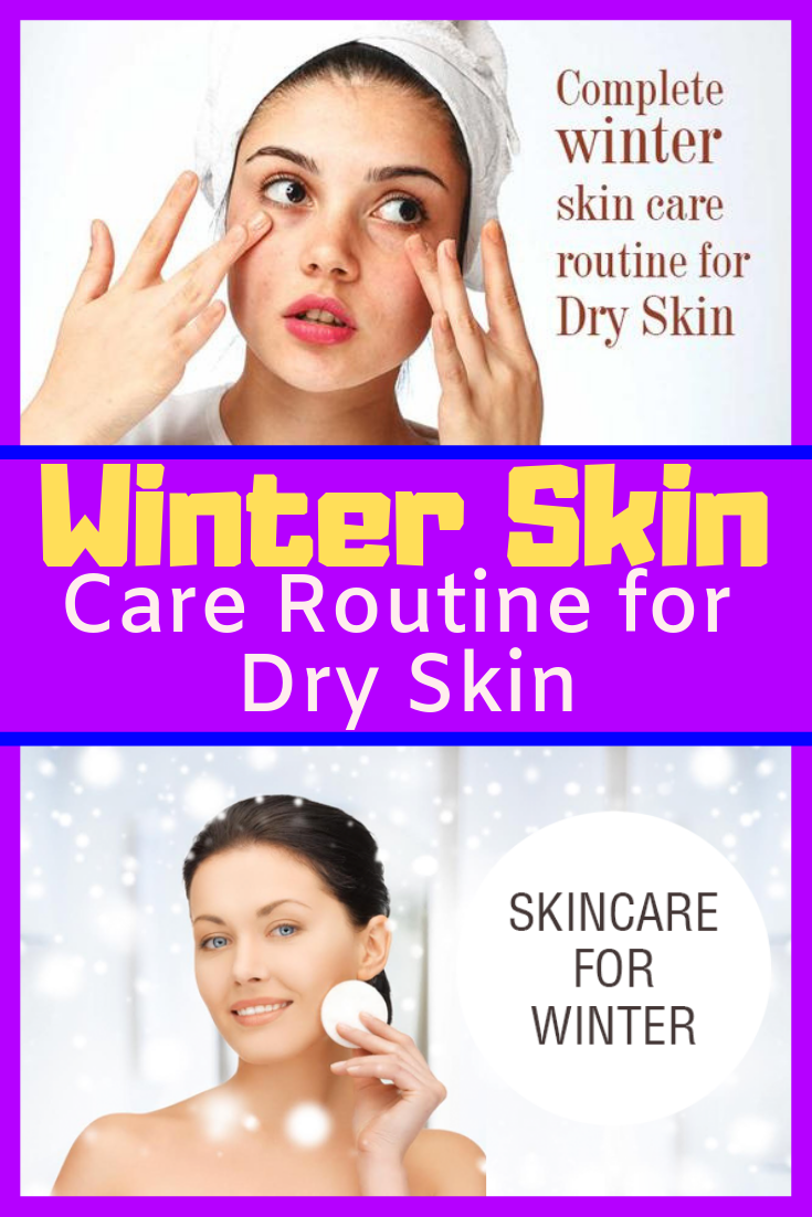 Winter Skin Care Routine For Dry Skin Winter Skin Care Routine Winter Skin Care Skin Care Routine