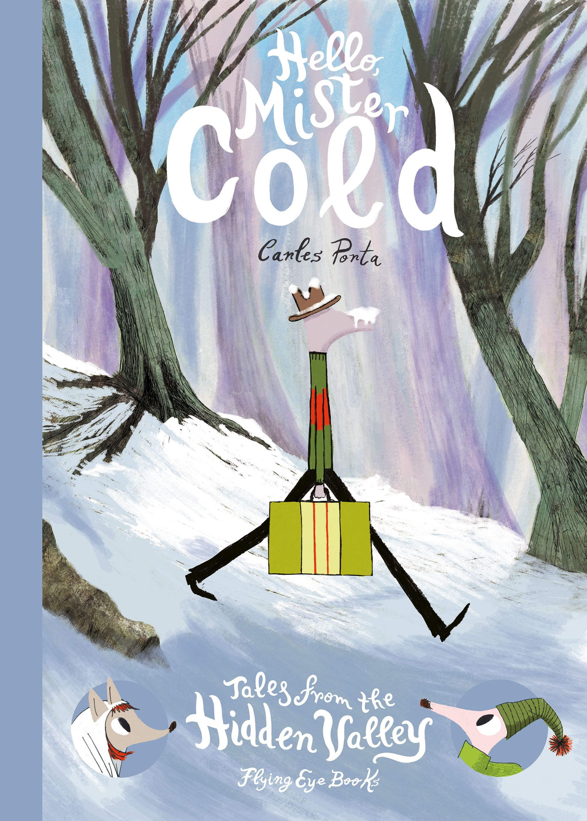 Hello Mister Cold Tales From The Hidden Valley Book 2 The