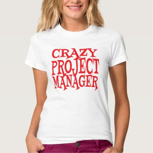 Crazy Project Manager T Shirt, Hoodie Sweatshirt