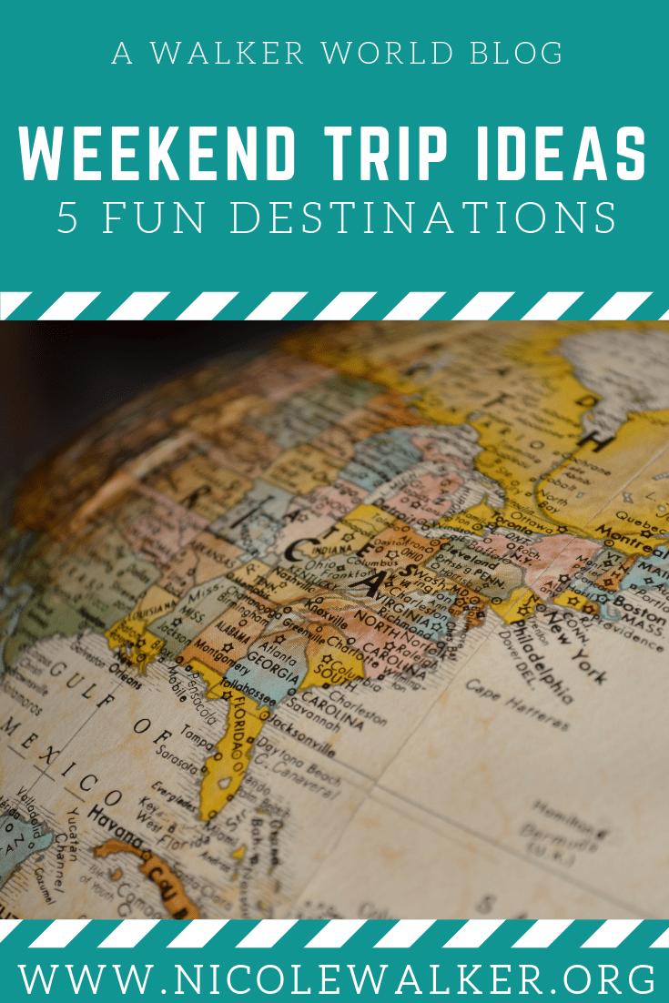 Weekend Trip Ideas 5 Fun Destinations Travel Goals Weekend