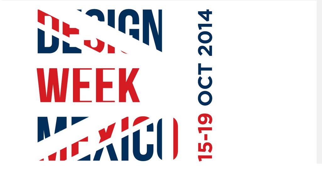 #DWM14 Desing Week México 2014: Del 15 Al 19 De Octubre
