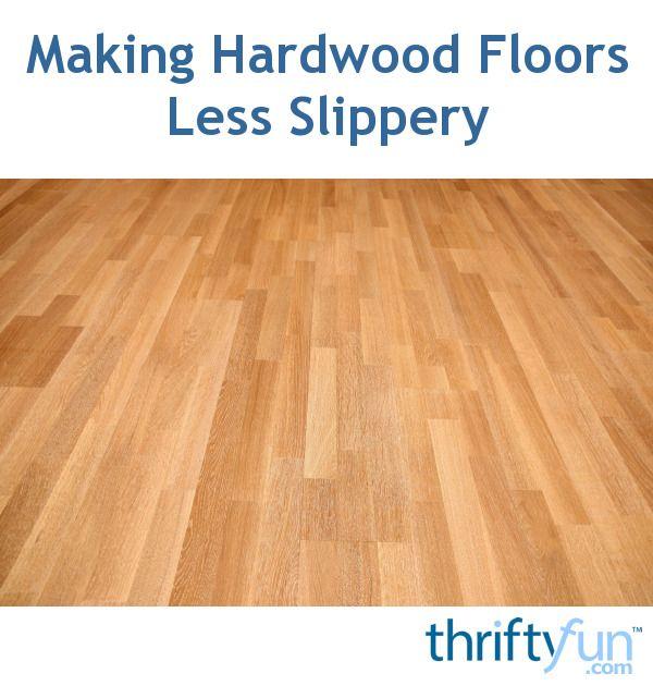 Best Making Hardwood Floors Less Slippery Hardwood Floors 400 x 300