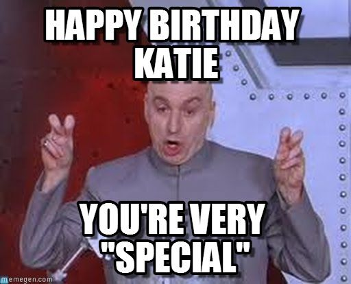 happy birthday katie meme birthday memes, katie   Google Search | Meme Funnies | Memes  happy birthday katie meme
