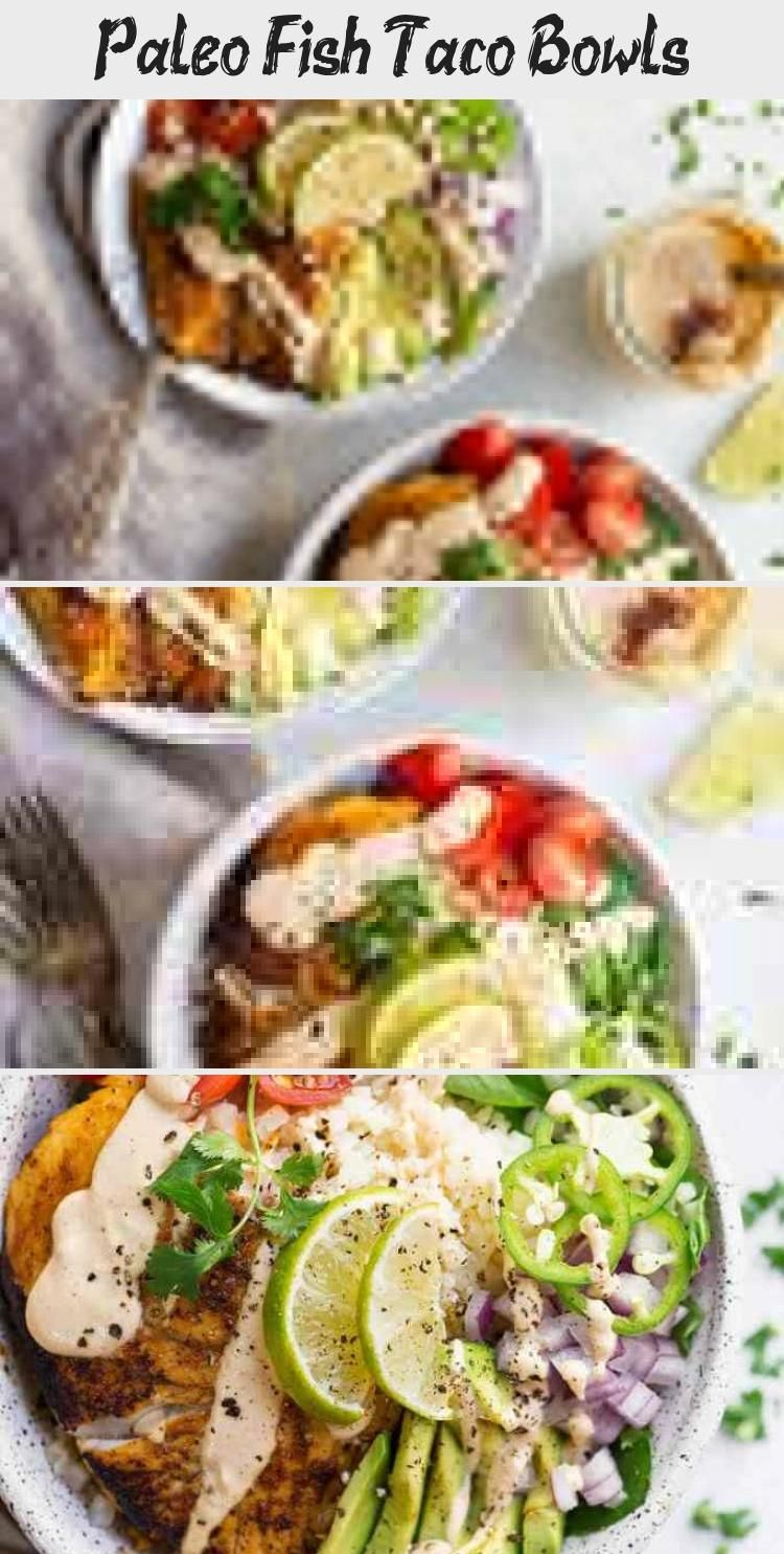Paleo Fish Taco Bowls Whole30 Fish Taco Bowl - An easy to make Whole30 compliant lunch or dinner recipe. Paleo fish taco bowl served on a big bed of cauliflower rice and topped off with a raw cashew, creamy chipotle sauce.