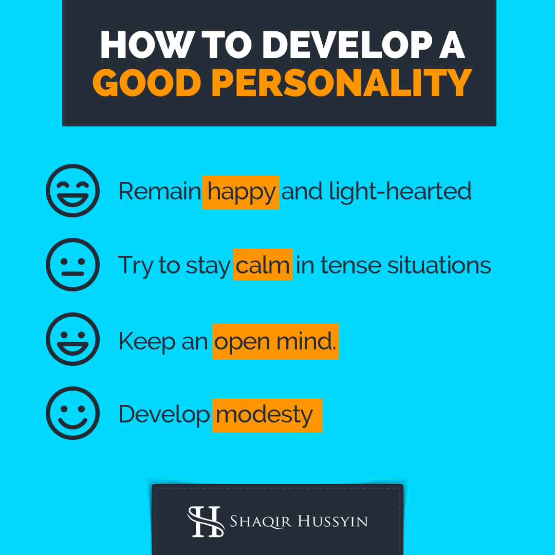 How to Develop a Good Personality 1 Remain happy and light