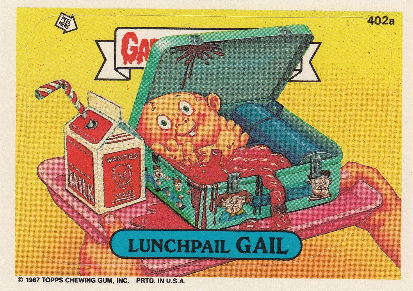 Garbage Pail Kids Series 10 402a Lunchpail Gail Garbage Pail Kids Garbage Pail Kids Cards Funny Cartoons