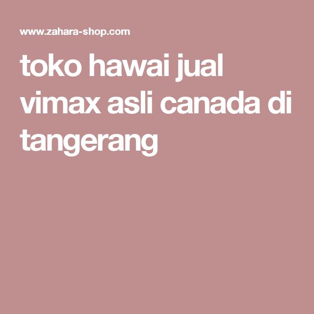 toko hawai jual vimax asli canada di tangerang vimax canada asli