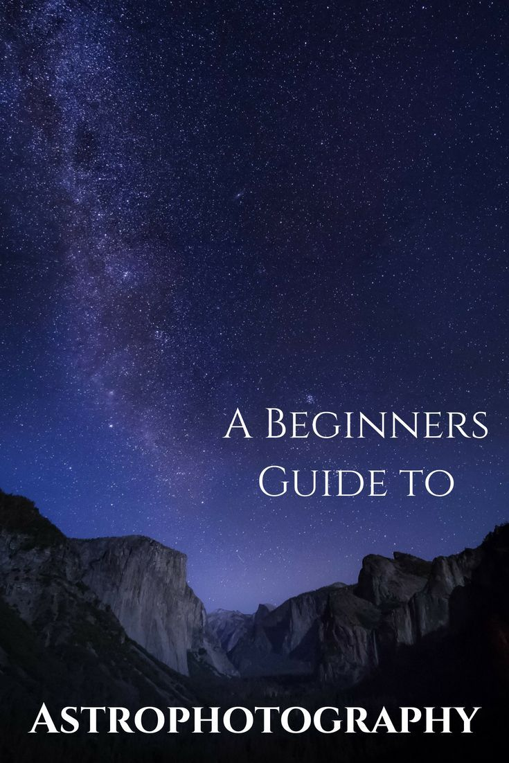 Astrophotography Beginner S Guide To Improving Your Night Photography Landscape Photography Tutorial Landscape Photography Tips Astrophotography