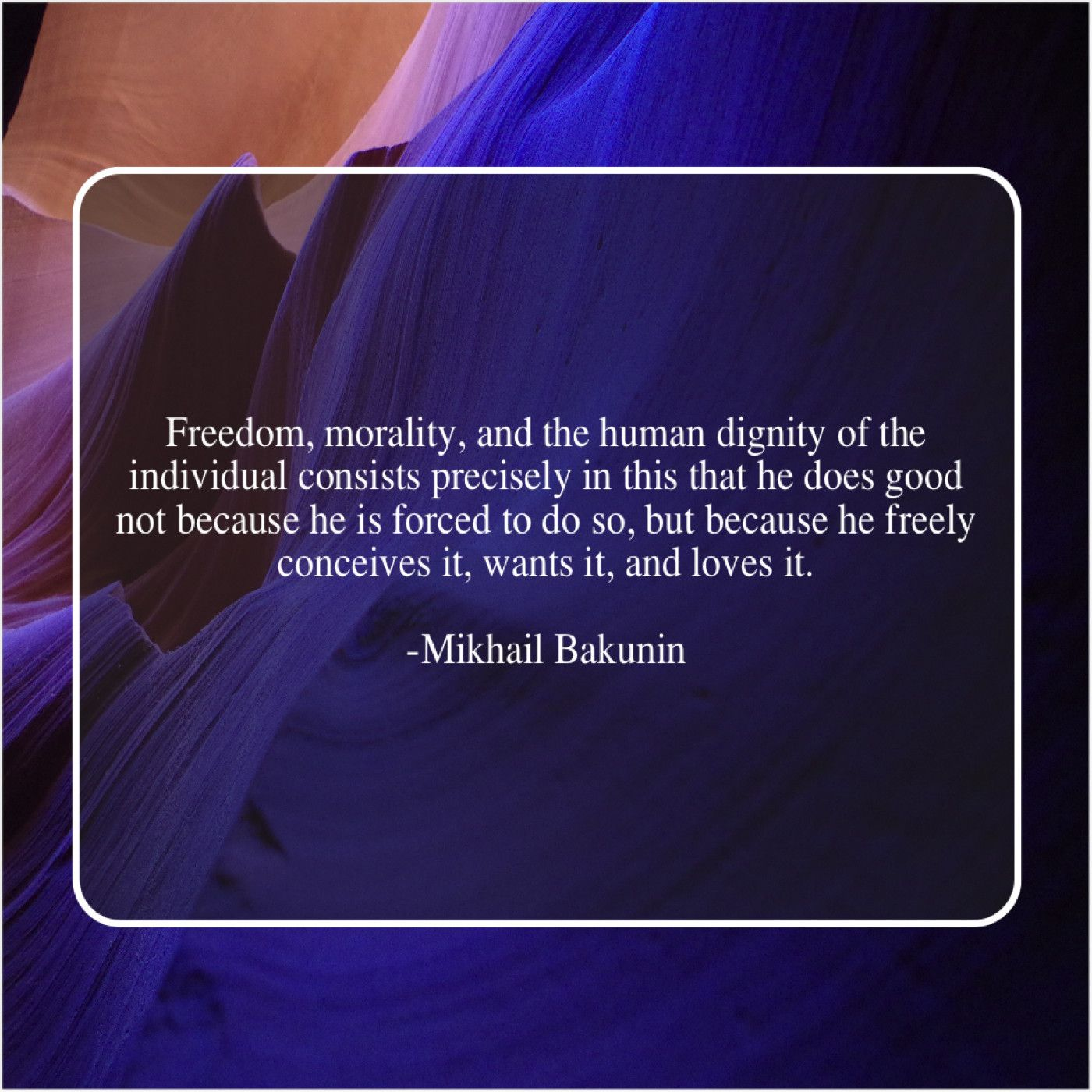 Mikhail Bakunin Quote Freedom morality and the human ...