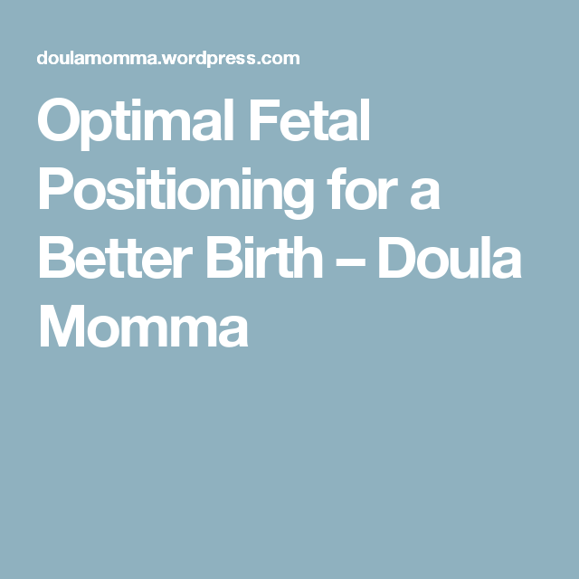 Optimal Fetal Positioning For A Better Birth